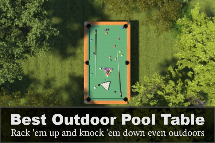 Best Outdoor Pool Table: Reviews, Buying Guide & FAQs