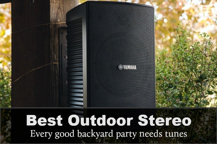 best outdoor stereo system