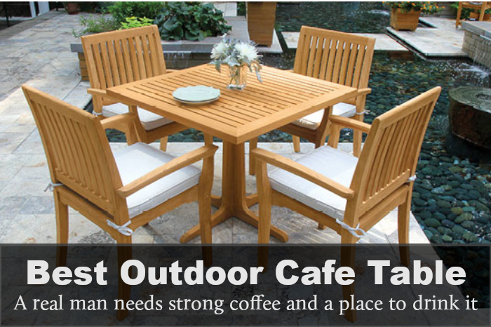 Best Cafe Table And Chairs: Reviews, Buying Guide & FAQs